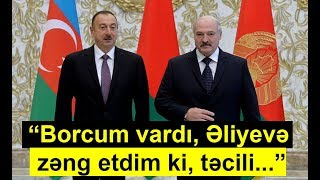"""Download Video """"Borcum vardı, Əliyevə zəng etdim ki, təcili..."""" - Lukaşenkodan etiraf MP3 3GP MP4"""