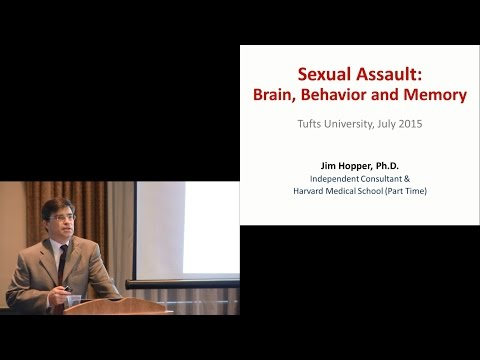 Neurobiology of Trauma & Sexual Assault - Jim Hopper, Ph.D. - July 2015