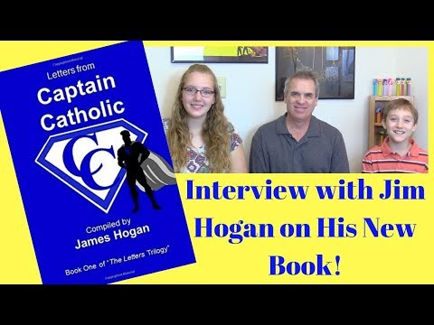 Letters From Captain Catholic Interview with Jim Hogan!
