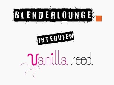 Blenderlounge - Interview Vanilla Seed