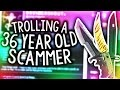 TROLLING A 36 YEAR OLD CS:GO SCAMMER!