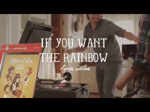 If You Want the Rainbow -Leftover Cuties Lyric Video