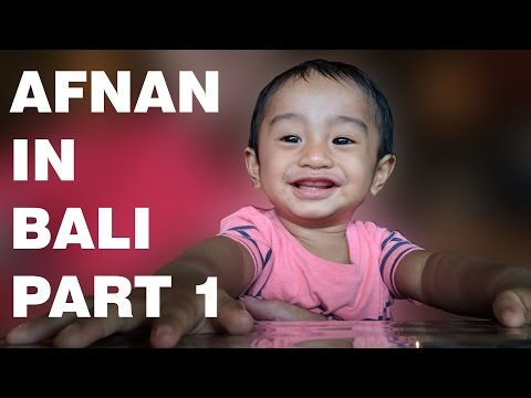Afnan Goes To BALI!!! Part 1