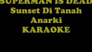 Superman is dead sunset di tanah anarki karaoke versi