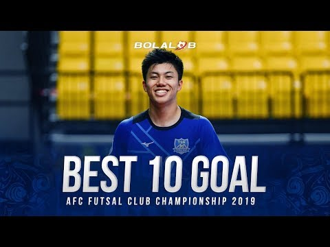 BEST 10 GOALS!! AFC Futsal Club Championship 2019