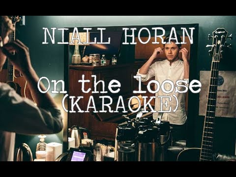 Niall Horan - On The Loose (Karaoke)