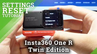 How to Reset Beginner Guide in Insta360 One R Twin Edition