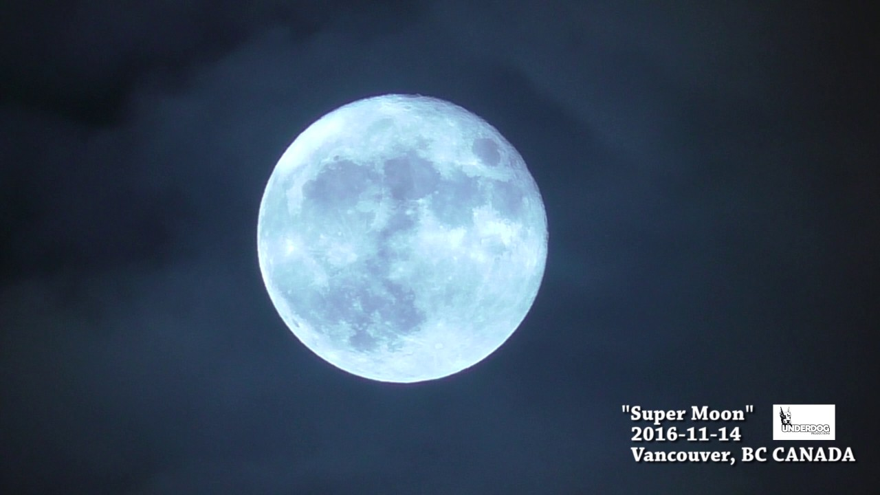 2016 11 14 Super Moon Over Vancouver Bc Canada Youtube