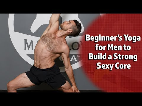 Beginner's Yoga for Men to Build a Strong Sexy Core