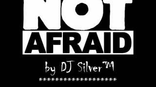 Eminem - Not Afraid (Special Remake) by DJ Silver™