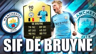 SIF DE BRUYNE 90!! THE BEST CAM IN THE PL? FIFA 17 ULTIMATE TEAM