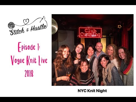 7 crazy days in NYC for Vogue Knitting Live 2018 - Stitch & Hustle - Episode 1