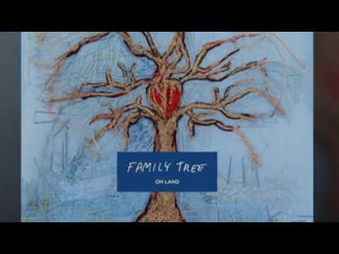 Oh Land Family Tree (Audio) Mp3