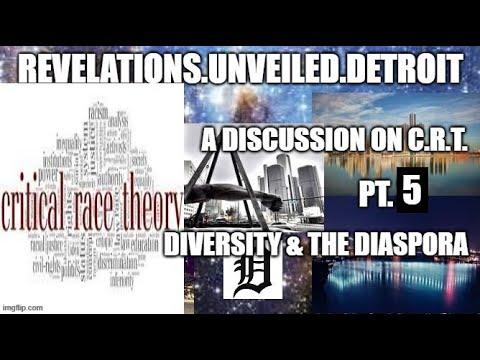 A BROS. Discussion of CRITICAL RACE THEORY.  Pt. 5 (Final).  DIASPORA DIVERSITIES...