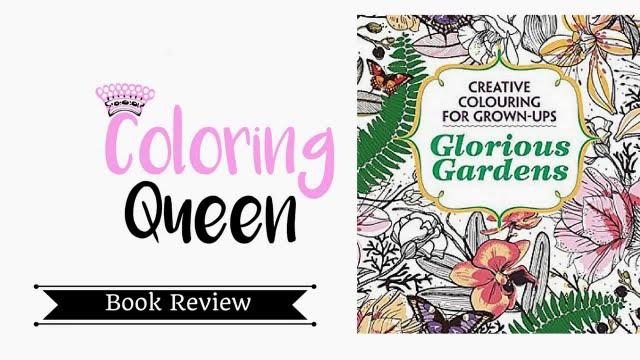 Creative Colouring For Grown Ups Glorious Gardens