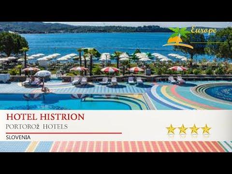 Hotel Histrion - Portorož  Hotels, Slovenia