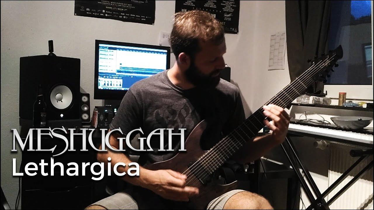 meshuggah lethargica guitar cover youtube