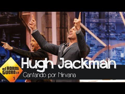 El público recibe a Hugh Jackman cantando por Nirvana - El Hormiguero 3.0