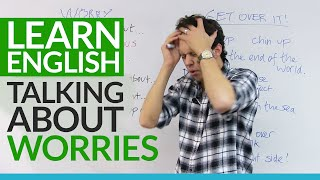 Real English: Talking about worries