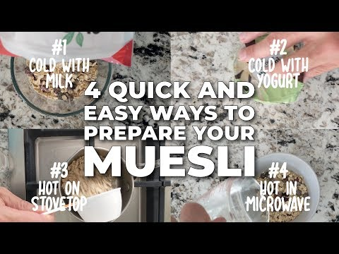 How to Prepare Muesli - 4 Quick and Easy Ways