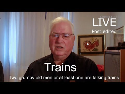 2018-02-05 Two grumpy old men or at least one are talking trains [LIVE Edited version]
