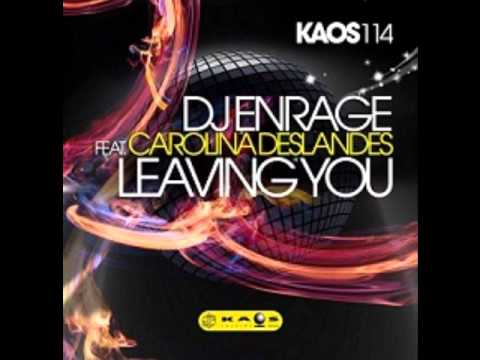 Dj Enrage Feat. Carolina Deslandes - Leaving You (Original Mix)