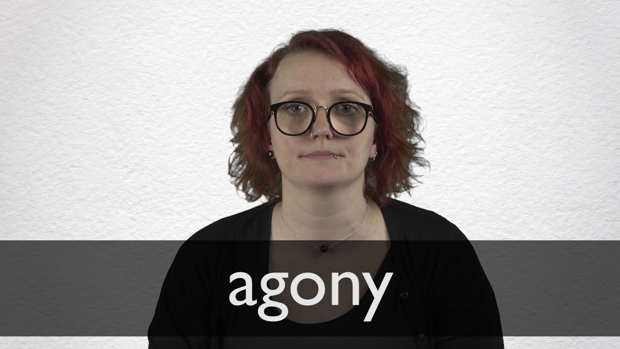 How to pronounce AGONY in British English
