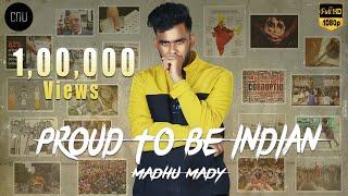 Proud to be Indian (Anti Corruption Anthem!) | Madhu Mady | CNU | Latest Telugu Rap Song 2020.