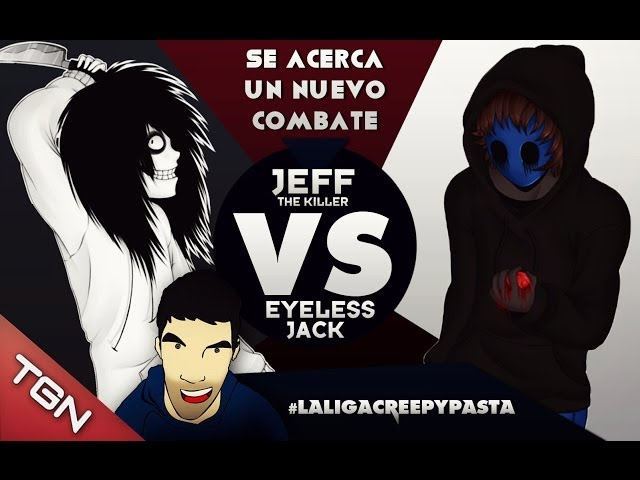 JEFF THE KILLER VS EYELESS JACK - #LaLigaCreepypasta