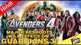 Avengers 4 Reshoots Will Effect On Guardians 3? [Explained In Hindi]