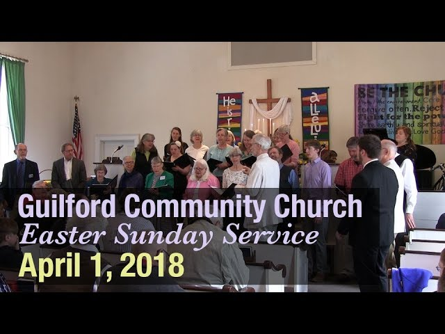 Guilford Church Easter Sunday Service - 4/1/18
