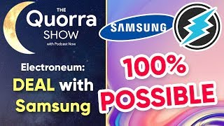 ETN Deal with Samsung 100% POSSIBLE! Here's Why - The Quorra Show (1/14)