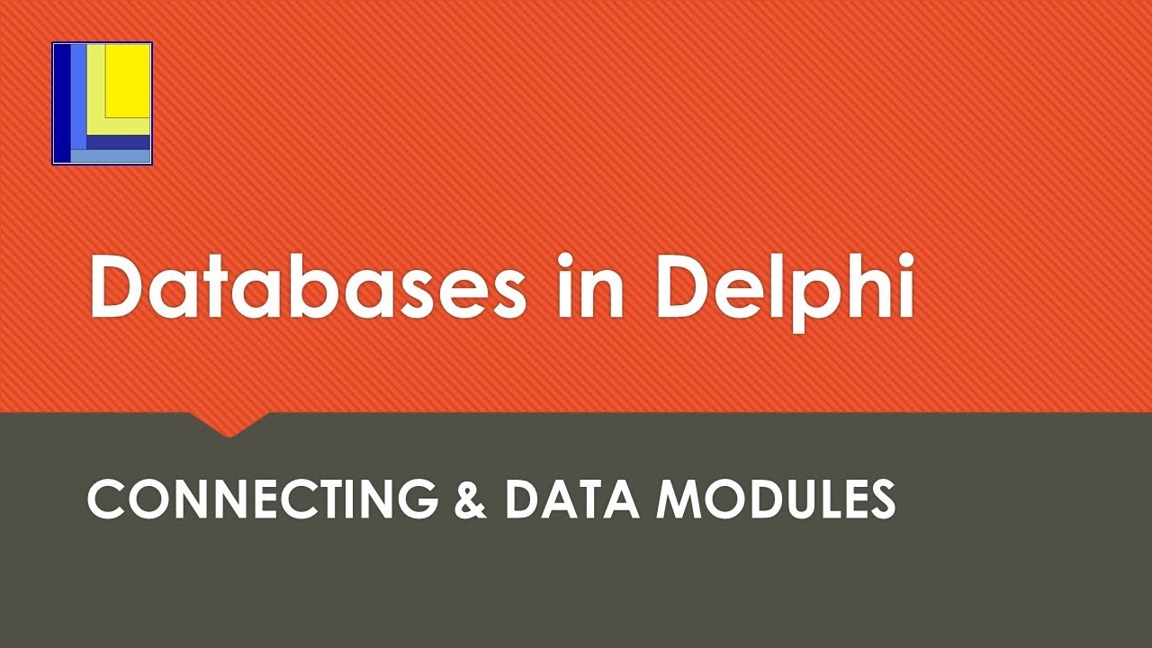 Databases in Delphi - Connecting and Data Modules