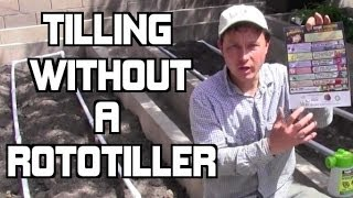 How to Till Your Garden WITHOUT a Rototiller