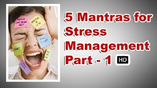 5 Mantras for Stress Management HD | Stress Management | Stress Management Techniques HD | Part 1