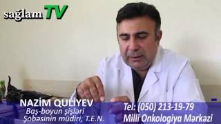 Doktor. Nazim Quliyev. Qırtlaq xərçəngi və səs protezləri ilə xəstələrdə səsin bərpası.