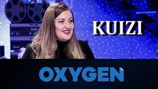 Oxygen Pjesa 2 - Kuizi 24.11.2018