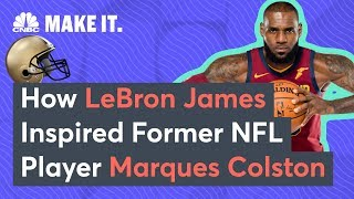 How LeBron James Inspired Former NFL Player Marques Colston