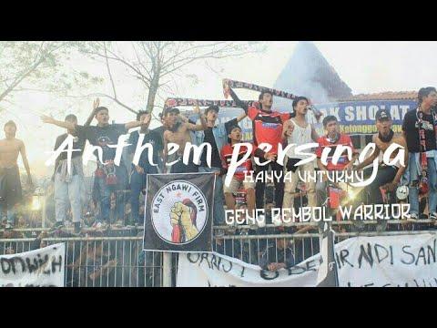 Anthem Persinga Ngawi - Hanya Untukmu [ Geng Rembol warrior ]