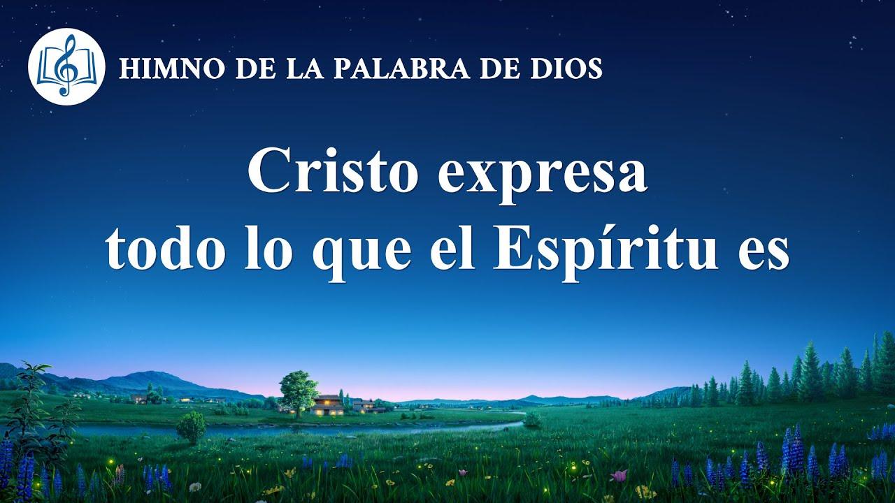 Canción cristiana   Cristo expresa todo lo que el Espíritu es