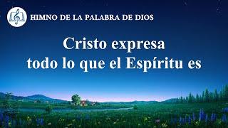 Canción cristiana | Cristo expresa todo lo que el Espíritu es
