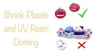 Shrink Plastic and UV Resin Doming
