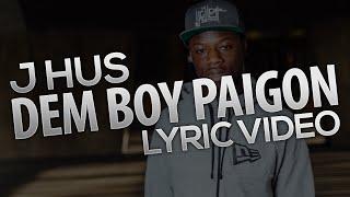 J Hus - Dem Boy Paigon [Lyrics]