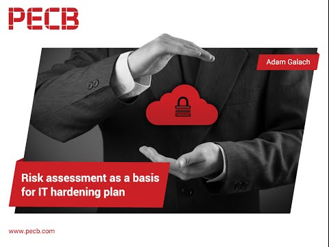 Risk Assessment as a Basis for IT Hardening Plan