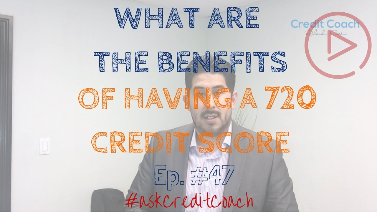 720 Credit Score >> What Are The Perks Of Having A 720 Credit Score Ep 47