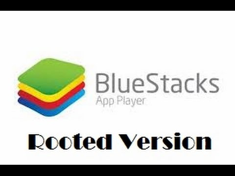 Bluestacks Rooted Version [Download & Install]