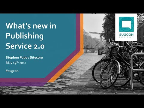 STEPHEN POPE | WHAT'S NEW IN PUBLISHING SERVICE V2.0