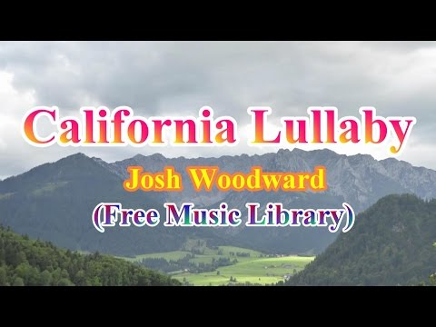 California Lullaby -Josh Woodward (Free Music Library)