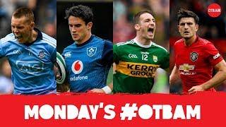 LIVE | #OTBAM: Dublin dominate, Kerry await, Premier League returns, Magic Maguire, Cian Lynch |