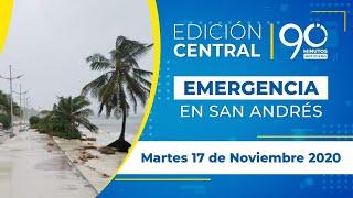EMISIÓN CENTRAL - 17/11/2020 - Emergencia en San Andrés